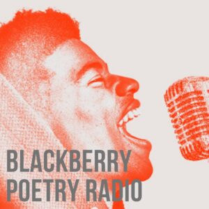 Blackberry Poetry Radio